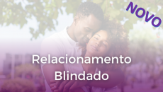 Relacionamento Blindado